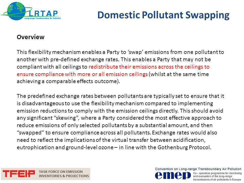 Domestic Pollutant Swapping Feasibility of this mechanism will need to be assessed by effects modellers.