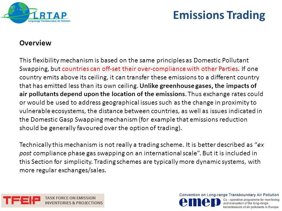 Emissions Trading Bubble Emissions Trading This is a variant on the Emissions Trading flexibility mechanism whereby trading would be restricted to being within a specific geographical area.