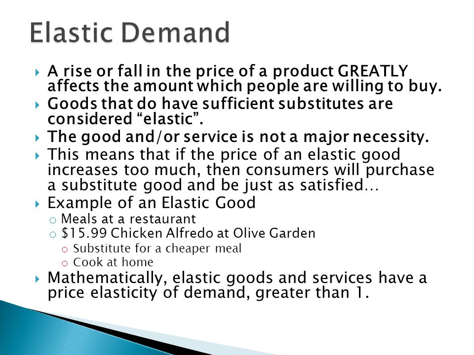 A rise or fall in the price of a product GREATLY affects the amount which people are willing to buy.