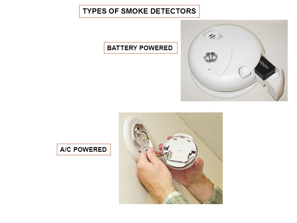 TYPES OF SMOKE DETECTORS BATTERY POWERED A/C POWERED