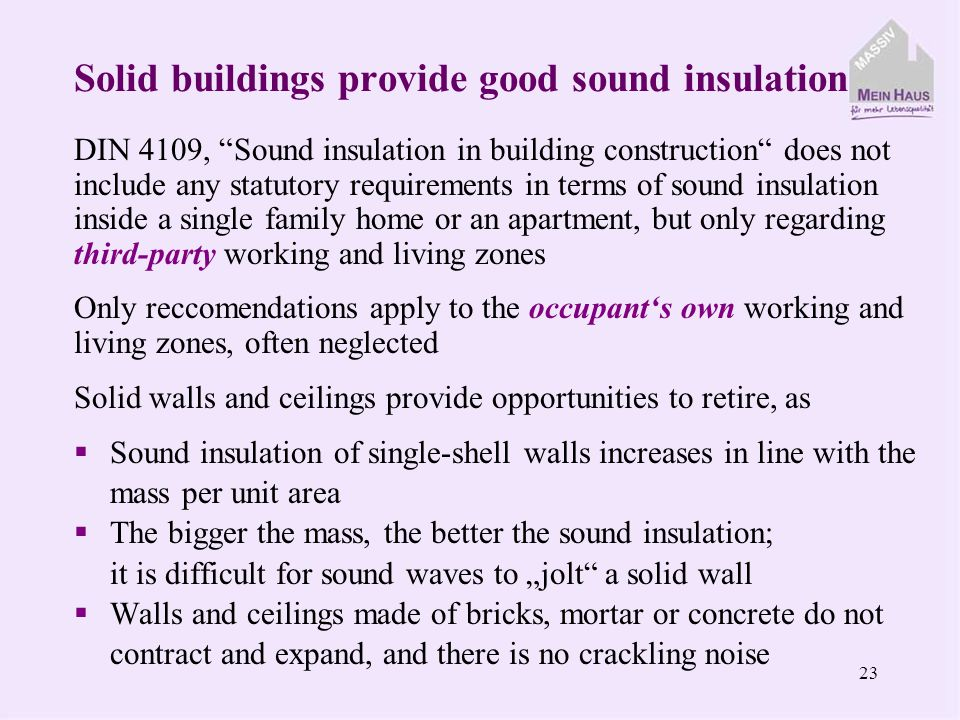 22 Solid components are wind tight due to interior plaster See DIN 4108 – 7, August 2001 Other construction methods require foils and slabs Higher sensitivity in terms of construction flaws Shocks Connections Penetrations Contracting and expanding of timber constructions