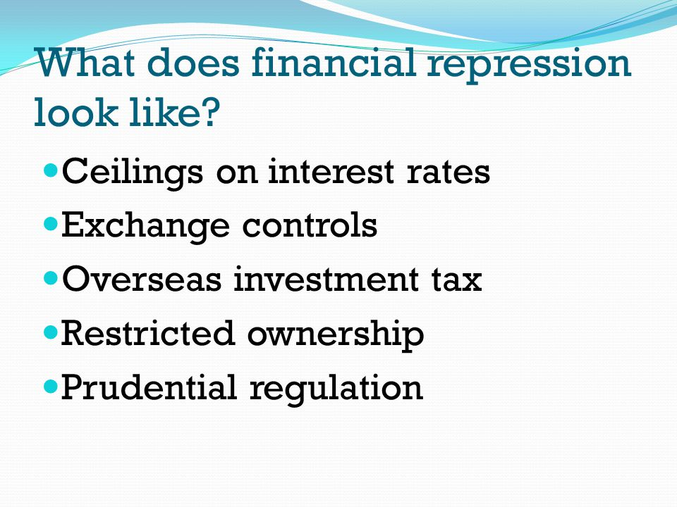 What does financial repression look like.