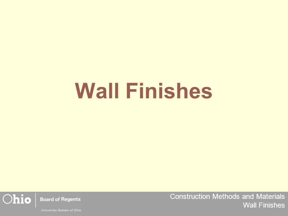 Construction Methods and Materials Wall Finishes Wall Finishes