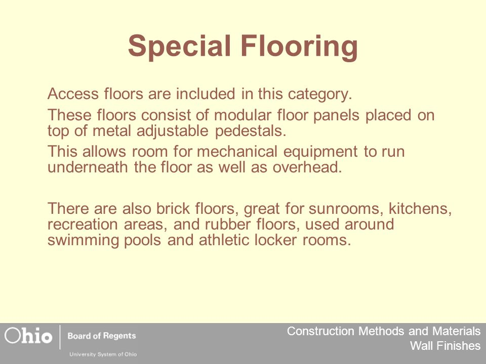 Construction Methods and Materials Wall Finishes Special Flooring Access floors are included in this category.