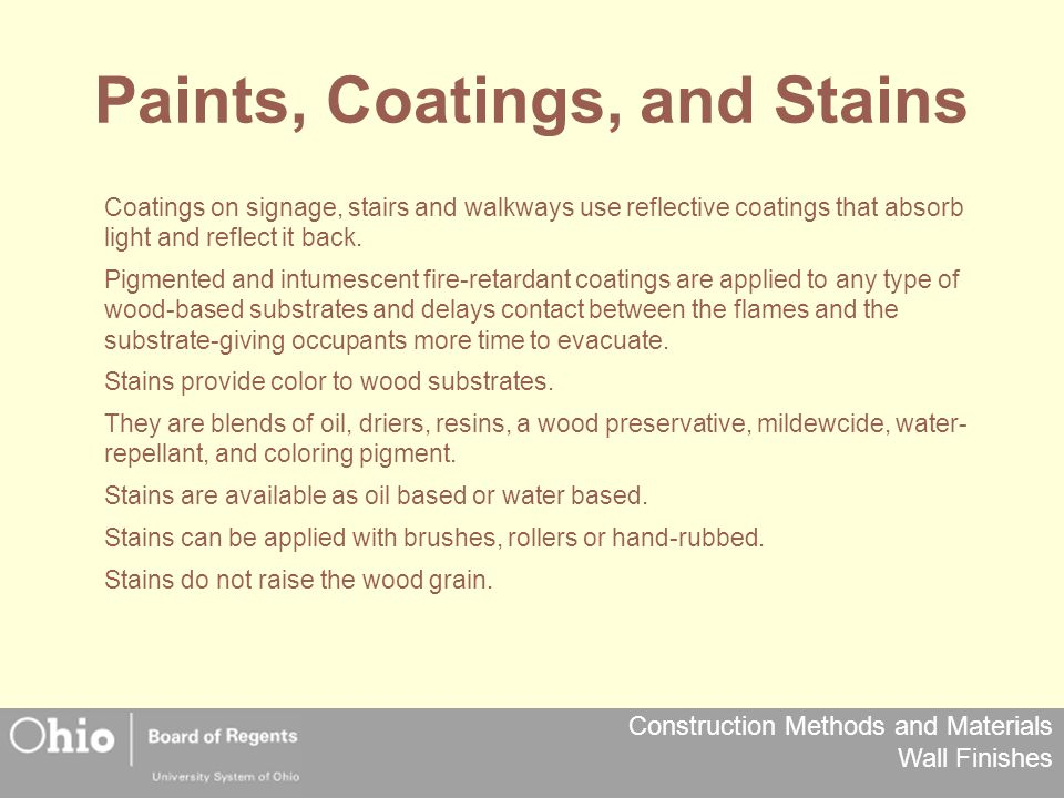 Construction Methods and Materials Wall Finishes Paints, Coatings, and Stains Coatings on signage, stairs and walkways use reflective coatings that absorb light and reflect it back.