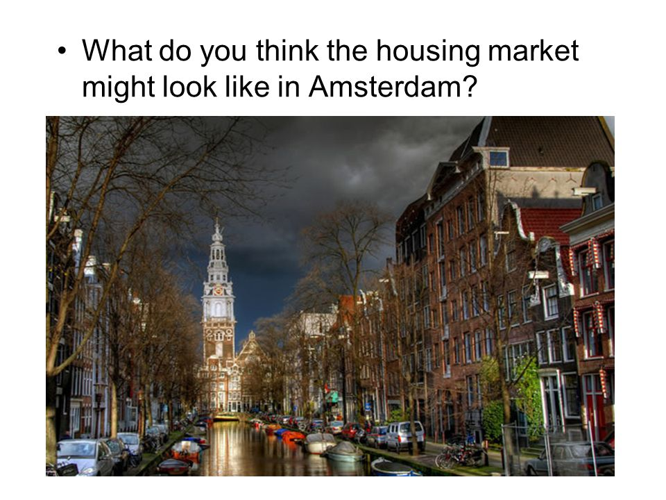 What do you think the housing market might look like in Amsterdam?