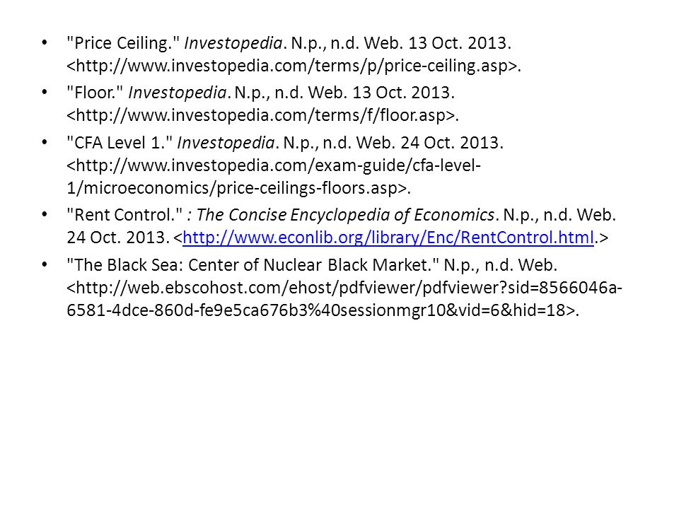 Price Ceiling. Investopedia. N.p., n.d. Web. 13 Oct.