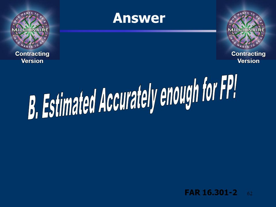 62 Contracting Version Answer FAR 16.301-2 Contracting Version