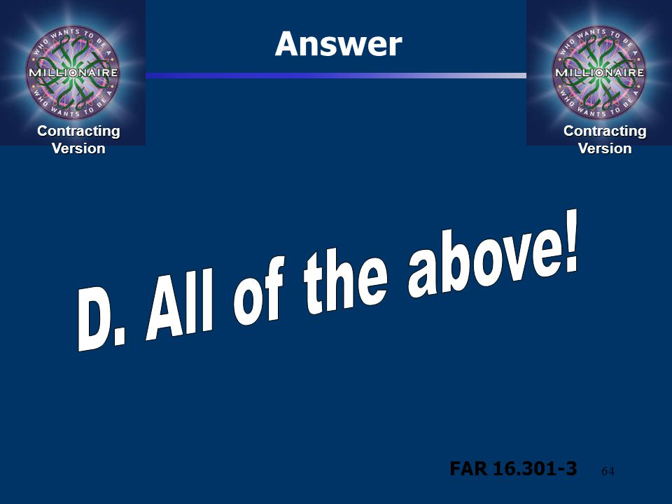 64 Contracting Version Answer FAR 16.301-3 Contracting Version