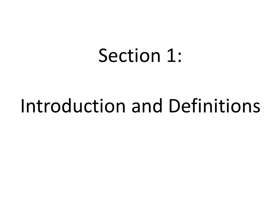 Section 1: Introduction and Definitions