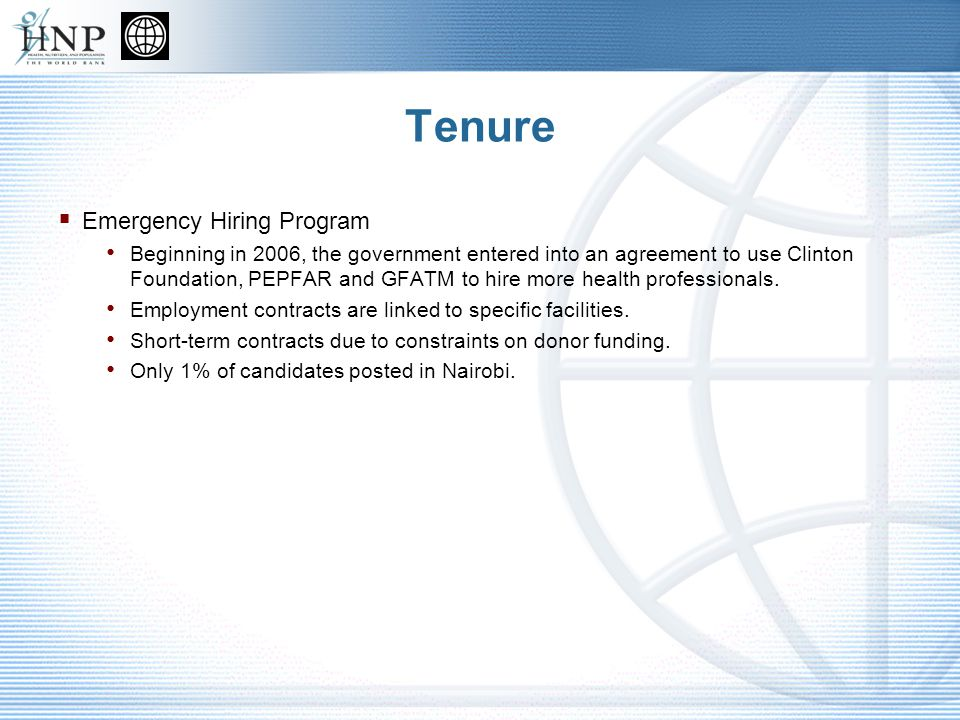 Tenure Emergency Hiring Program Beginning in 2006, the government entered into an agreement to use Clinton Foundation, PEPFAR and GFATM to hire more health professionals.