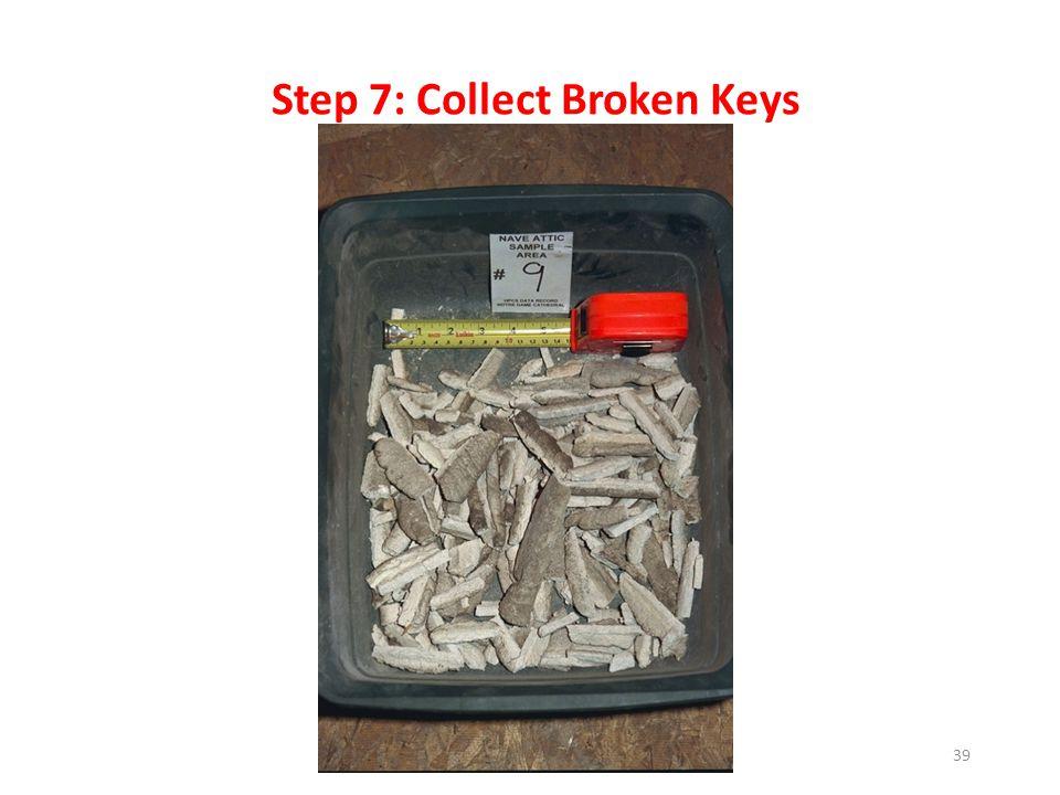 Step 7: Collect Broken Keys 39
