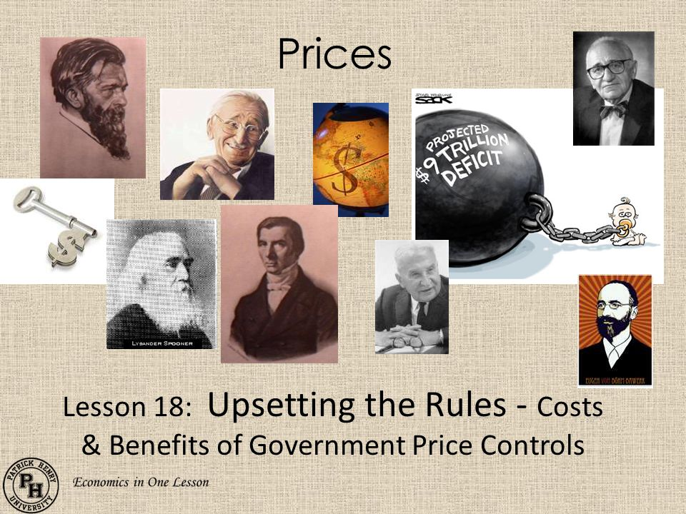 Prices Lesson 18: Upsetting the Rules - Costs & Benefits of Government Price Controls