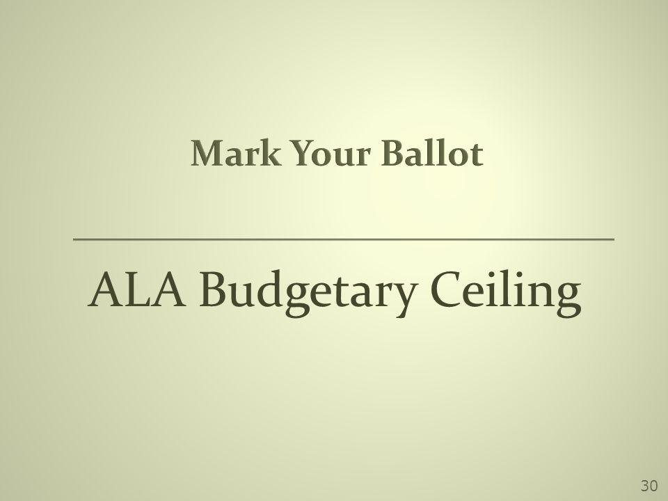 ALA Budgetary Ceiling 30