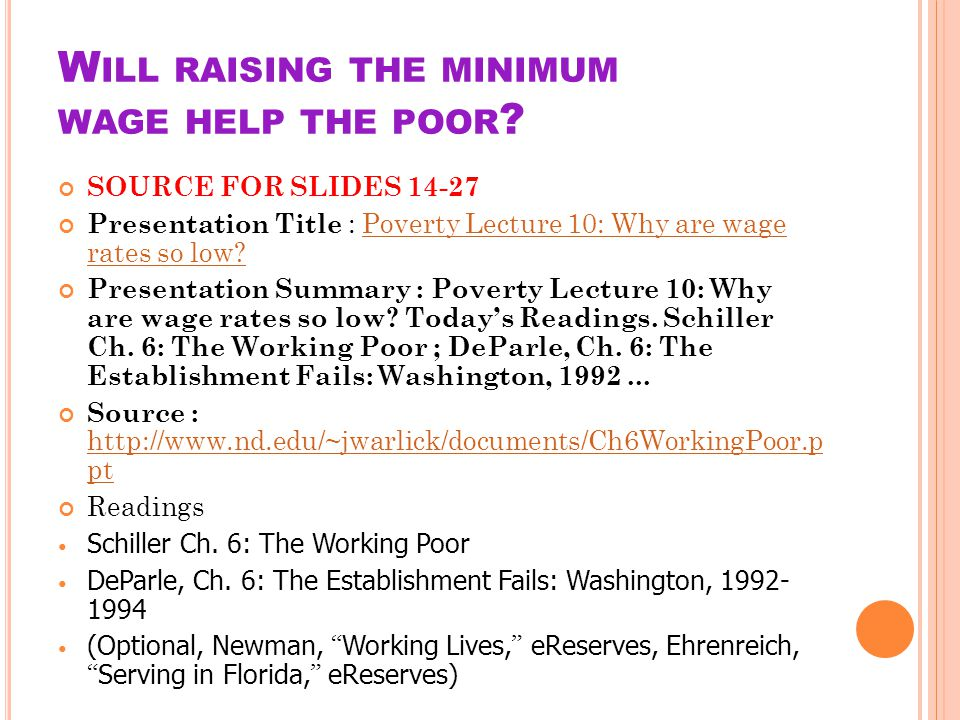 W ILL RAISING THE MINIMUM WAGE HELP THE POOR .