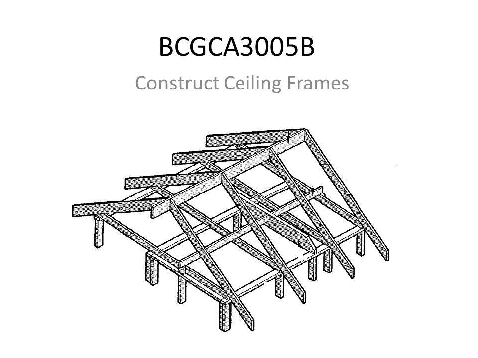 BCGCA3005B Construct Ceiling Frames