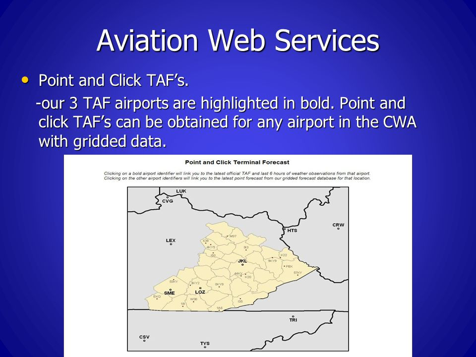 Aviation Web Services Point and Click TAFs. Point and Click TAFs.