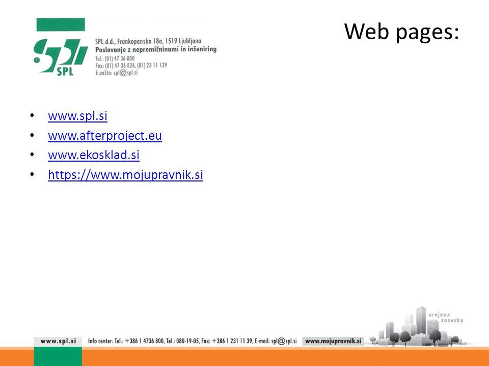 Web pages: www.spl.si www.afterproject.eu www.ekosklad.si https://www.mojupravnik.si