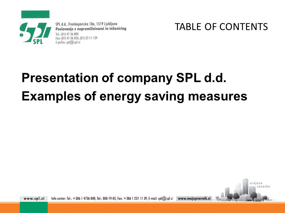 TABLE OF CONTENTS Presentation of company SPL d.d. Examples of energy saving measures