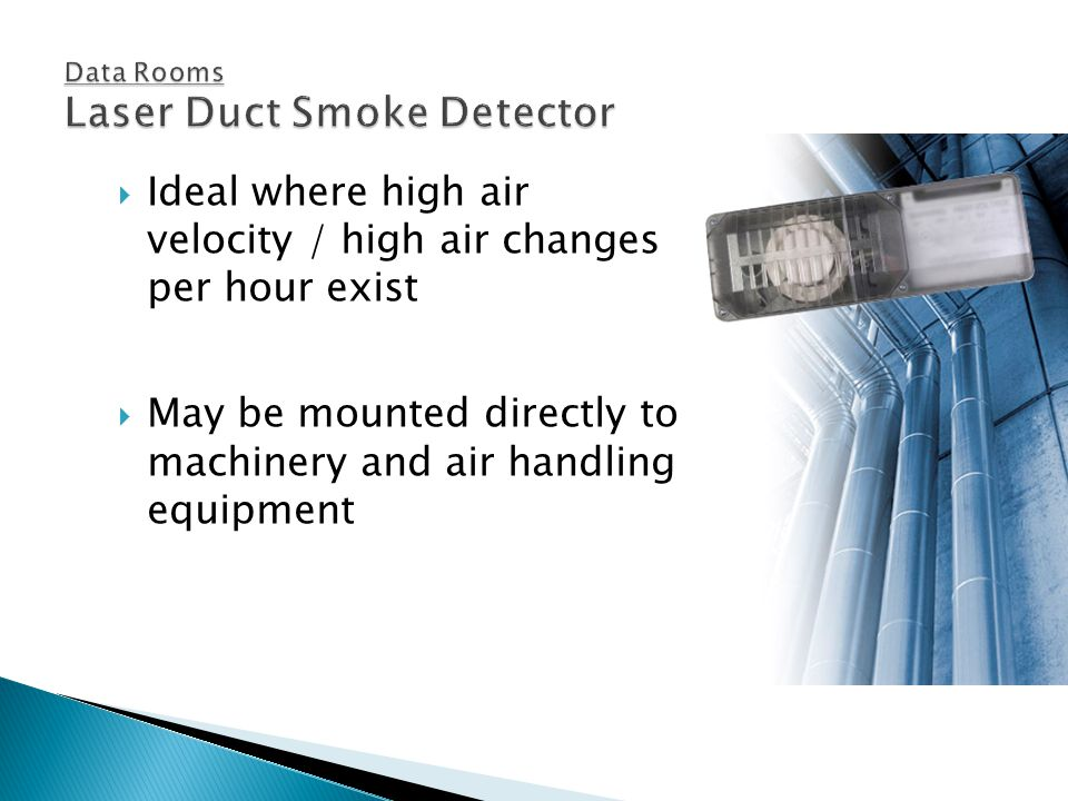 Ideal where high air velocity / high air changes per hour exist May be mounted directly to machinery and air handling equipment