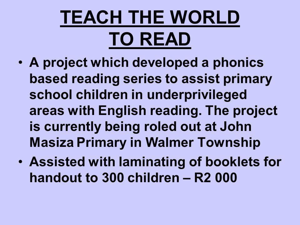 TEACH THE WORLD TO READ A project which developed a phonics based reading series to assist primary school children in underprivileged areas with English reading.