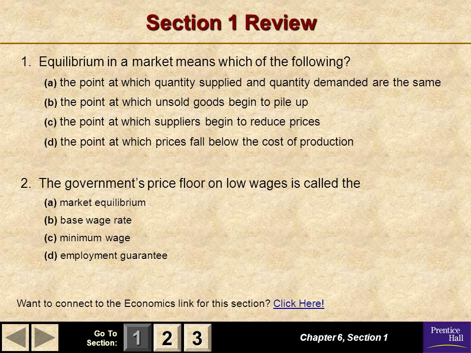 123 Go To Section: Section 1 Review 1. Equilibrium in a market means which of the following.