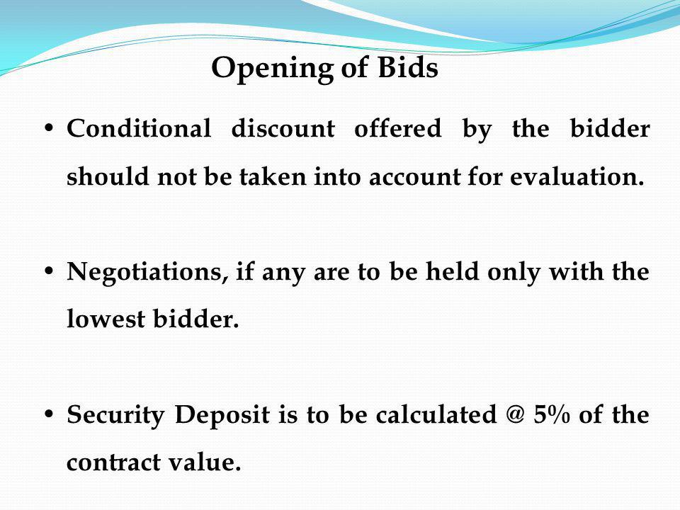 Conditional discount offered by the bidder should not be taken into account for evaluation.