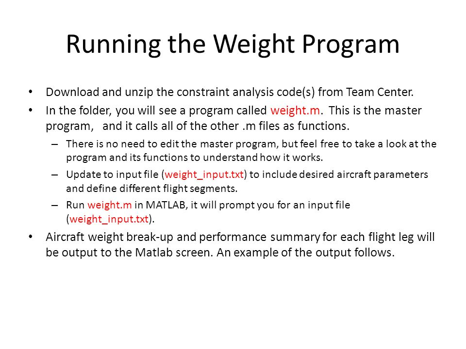 The input file is called weight_input.dat (You can rename it to whatever you want).