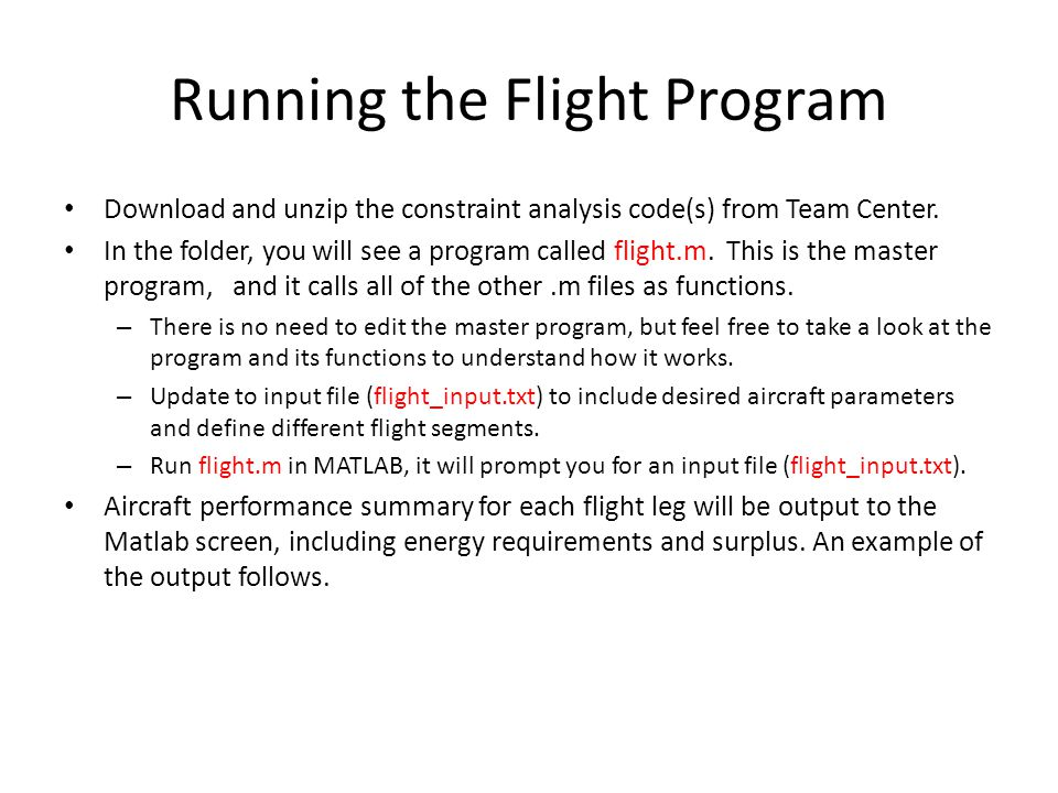 The input file is called flight_input.dat (You can rename it to whatever you want).