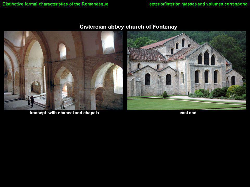 Cistercian abbey church of Fontenay exterior/interior masses and volumes correspondDistinctive formal characteristics of the Romanesque east endtransept with chancel and chapels