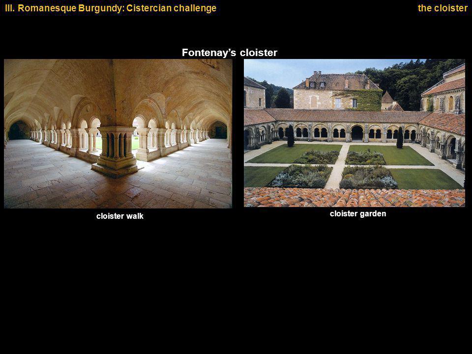 Fontenays cloister cloister walk cloister garden III. Romanesque Burgundy: Cistercian challengethe cloister
