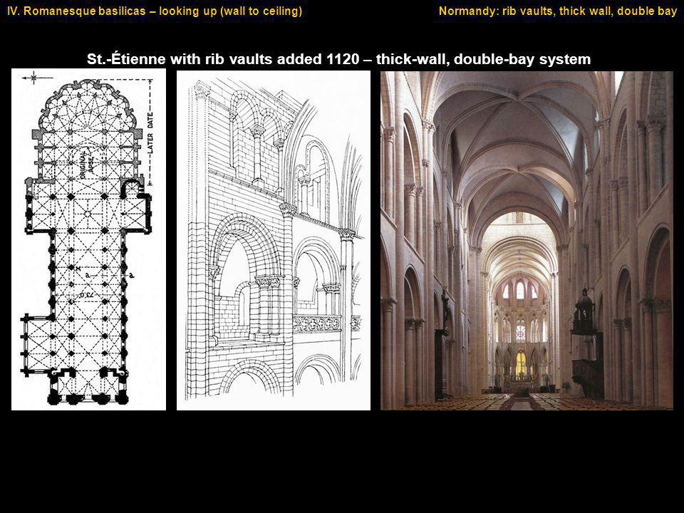 St.-Étienne with rib vaults added 1120 – thick-wall, double-bay system IV.