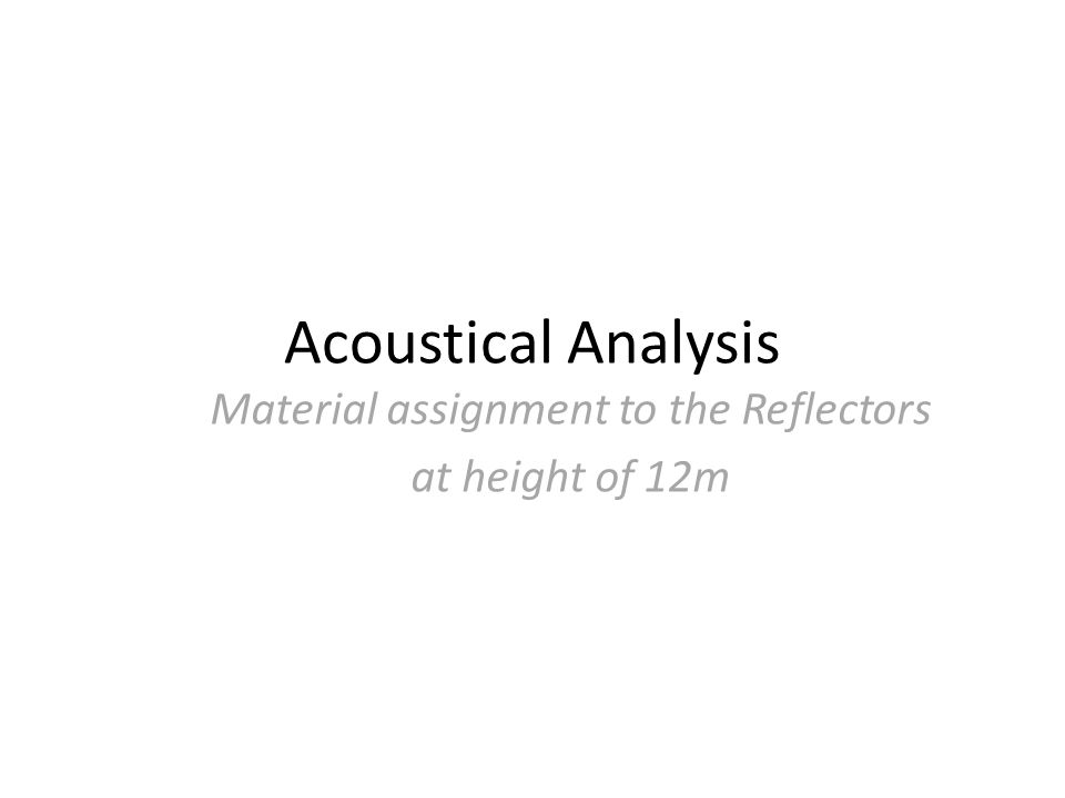 Material assignment to the Reflectors at height of 12m Acoustical Analysis