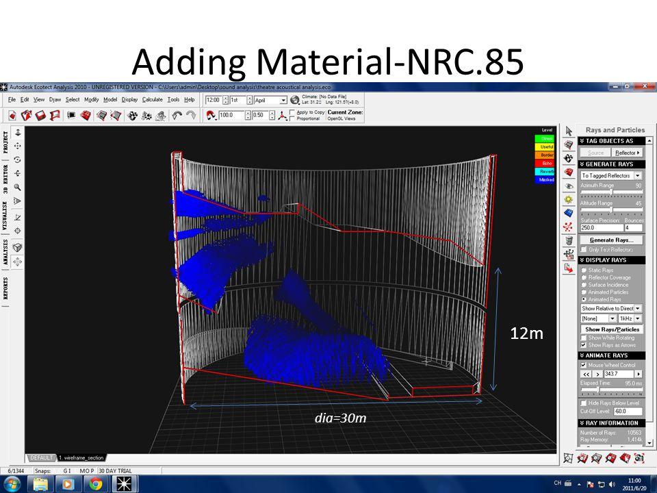 Adding Material-NRC.85 dia=30m 12m