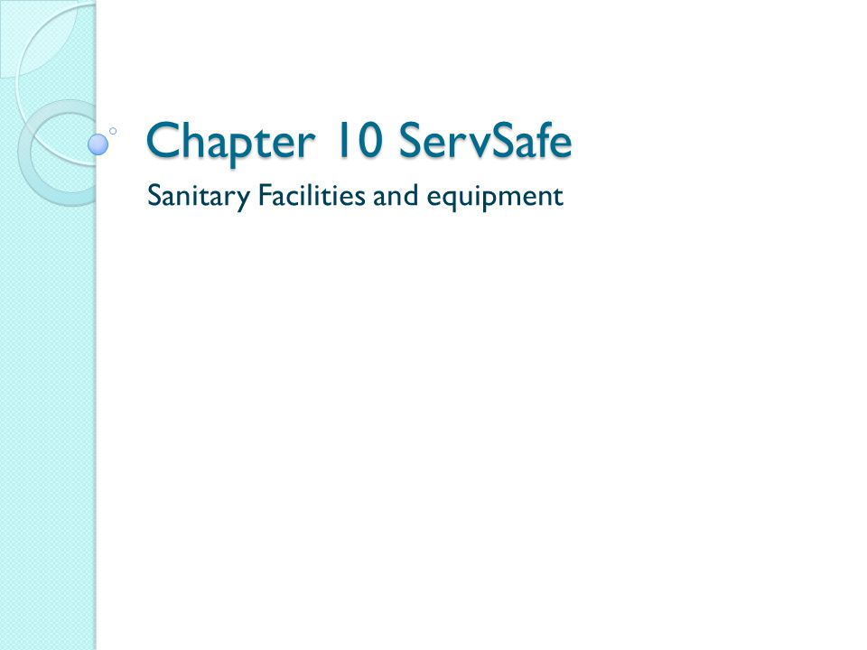 Chapter 10 ServSafe Sanitary Facilities and equipment