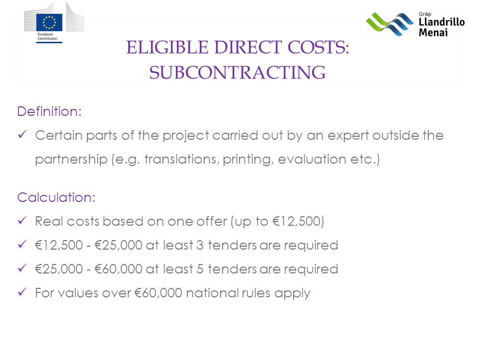 ELIGIBLE DIRECT COSTS: Definition: Certain parts of the project carried out by an expert outside the partnership (e.g.