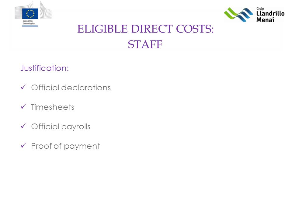 ELIGIBLE DIRECT COSTS: Justification: Official declarations Timesheets Official payrolls Proof of payment STAFF