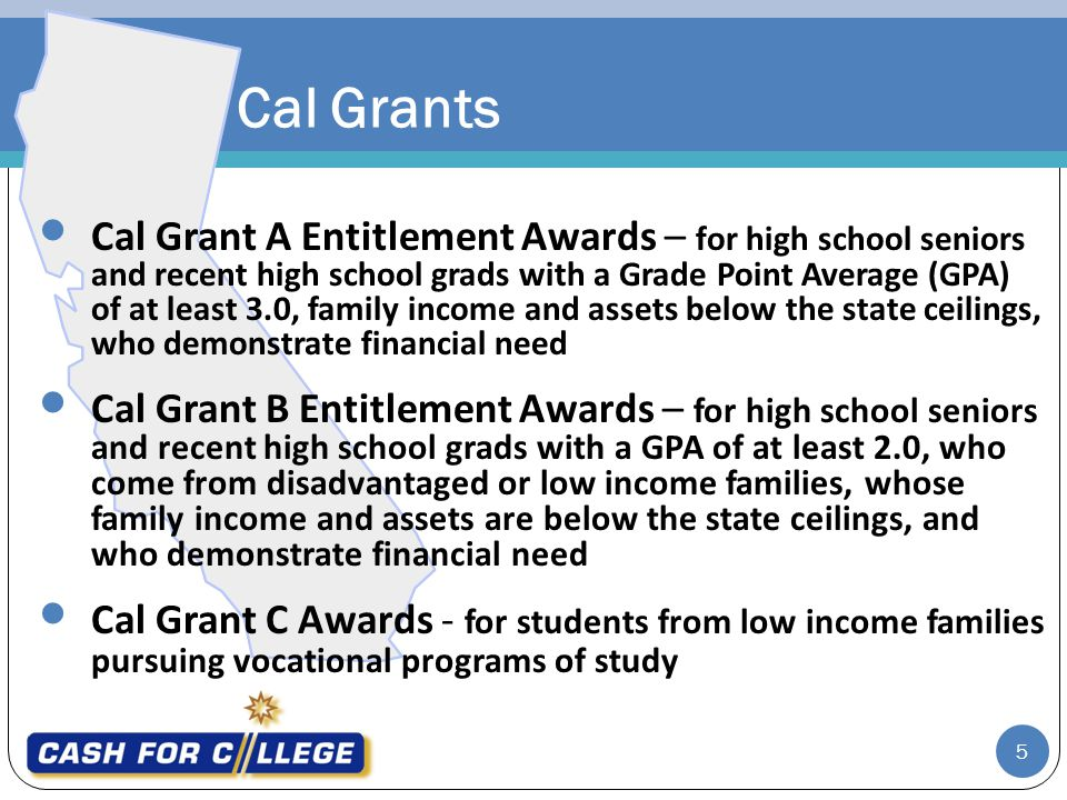 6 To be eligible for a Cal Grant, the student must also: be a U.S.
