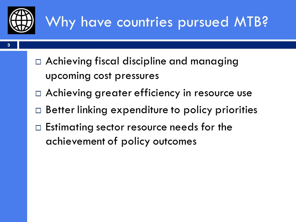 Why have countries pursued MTB.