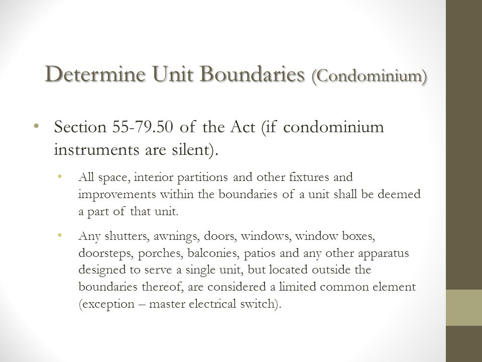 Determine Unit Boundaries (Condominium) Section 55-79.50 of the Act (if condominium instruments are silent). All space, interior partitions and other