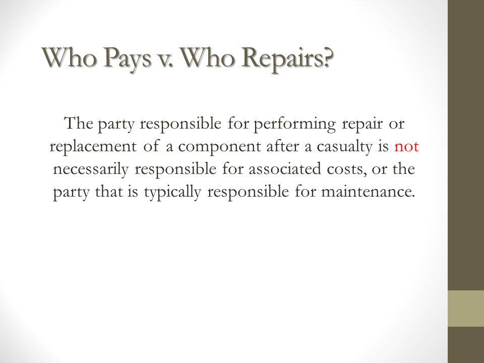 Who Pays v. Who Repairs.