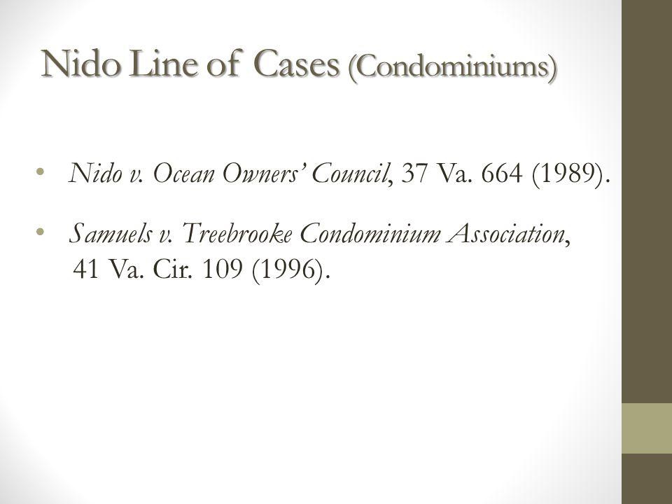 Nido Line of Cases (Condominiums) Nido v. Ocean Owners Council, 37 Va. 664 (1989). Samuels v. Treebrooke Condominium Association, 41 Va. Cir. 109 (199