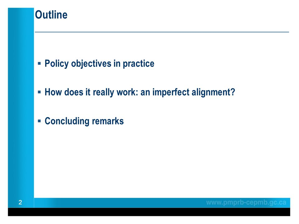 Outline ________________________________________________ Policy objectives in practice How does it really work: an imperfect alignment.