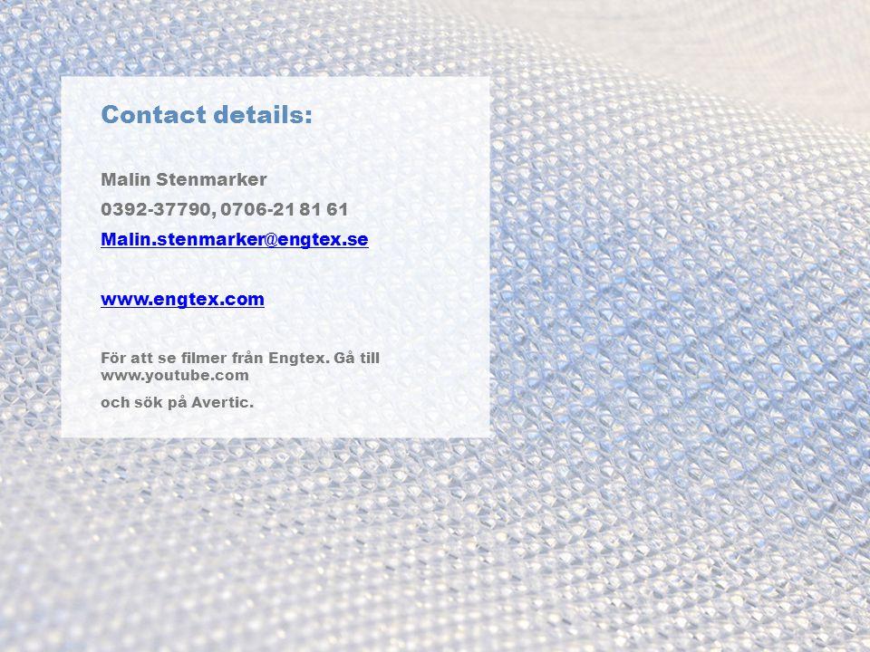 Contact details: Malin Stenmarker 0392-37790, 0706-21 81 61 Malin.stenmarker@engtex.se www.engtex.com För att se filmer från Engtex.