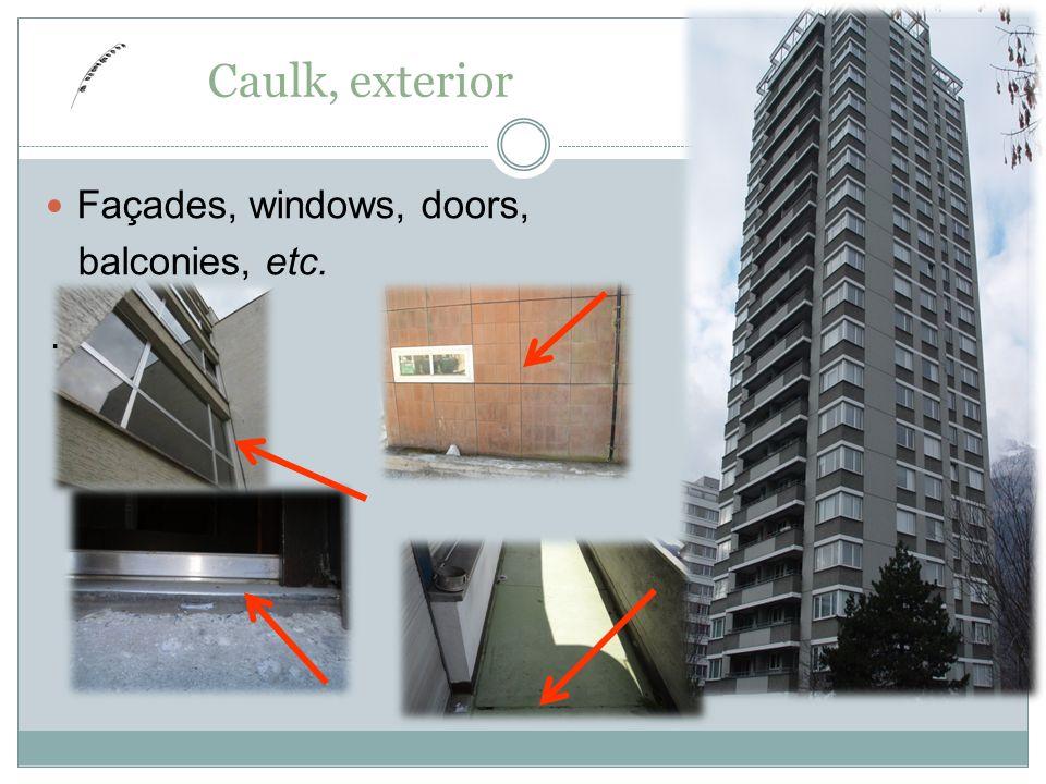 6 Façades, windows, doors, balconies, etc.. Caulk, exterior