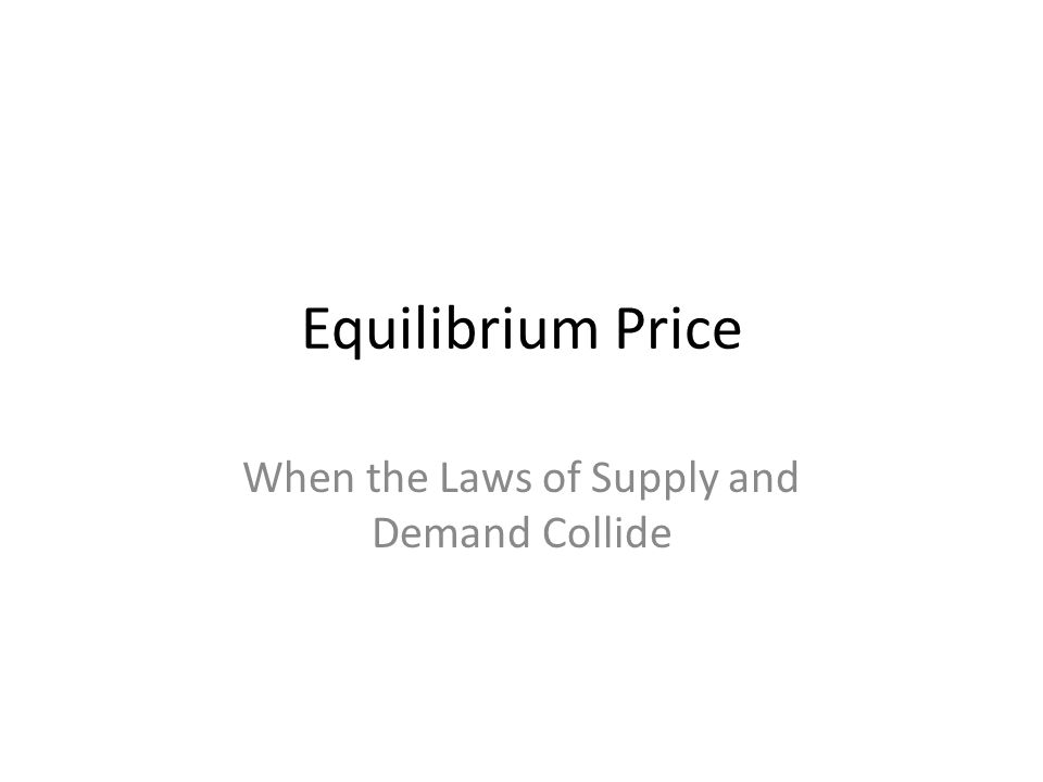Equilibrium Price When the Laws of Supply and Demand Collide