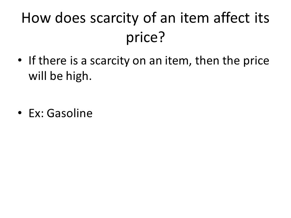 How does scarcity of an item affect its price.