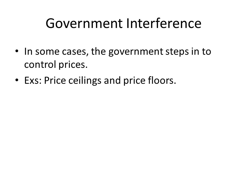 Price Ceiling Def: A maximum price that can be legally charged for a good Ex: Rent Control: A situation where the government sets a maximum amount that can be charged for rent in an area.