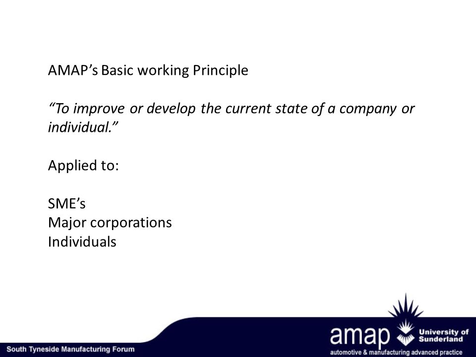 AMAPs Basic working Principle To improve or develop the current state of a company or individual.