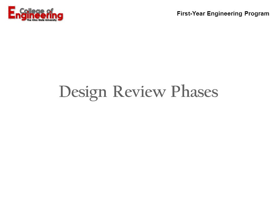 First-Year Engineering Program Design Review Phases